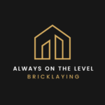Always On The Level Bricklaying